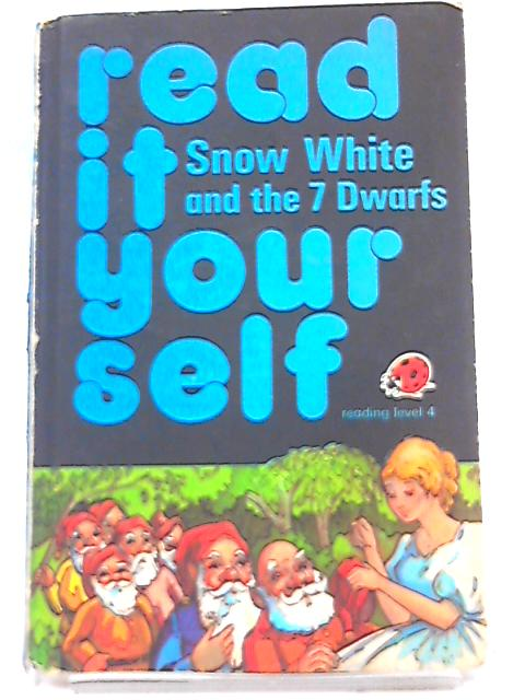 Snow White And The Seven Dwarfs : (Read It Yourself - Level 4) by Fran Hunia