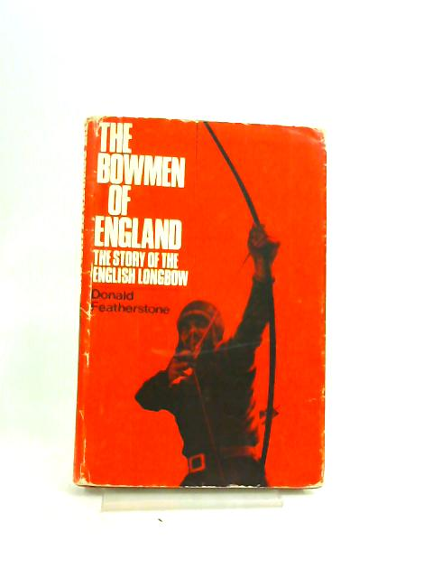 The Bowmen Of England by Donald Featherstone