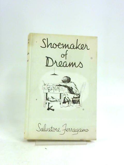 Shoemaker of Dreams by Salvatore Ferragamo