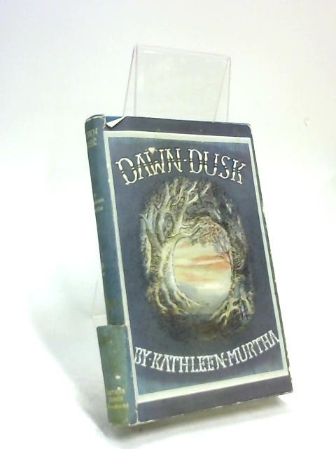 Dawn Dusk by Kathleen Murtha