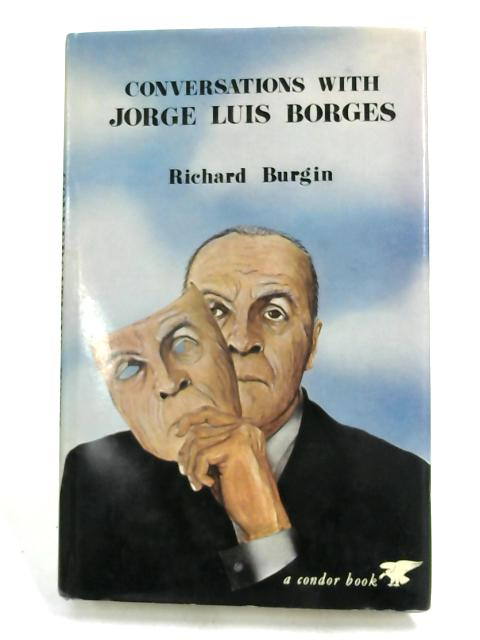 Conversations with Jorge Luis Borges by Richard Burgin,