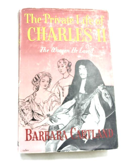 The Private Life of Charles II by Barbara Cartland