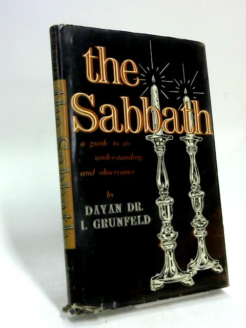 The Sabbath: A guide to its understanding and observance by Isidore Grunfeld
