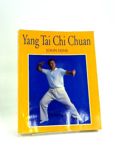 Yang Tai Chi Chuan (Martial Arts) by John Hine