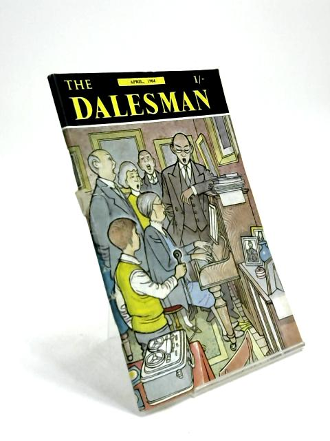 The Dalesman, Vol. 26, No. 1, April 1964 by Harry J. Scott