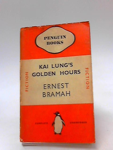 Kai Lung's Golden Hours by Bramah, Ernest