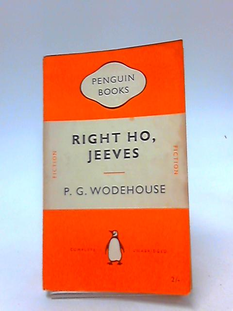 Right ho, Jeeves by Wodehouse, P.G.