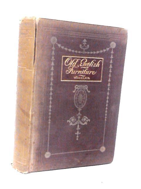 Old English Furniture by Wheeler, G. Owen