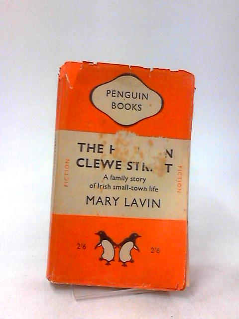 The House In Clewe Street - A Family Story Of Irish Small-Town Life by Mary Lavin