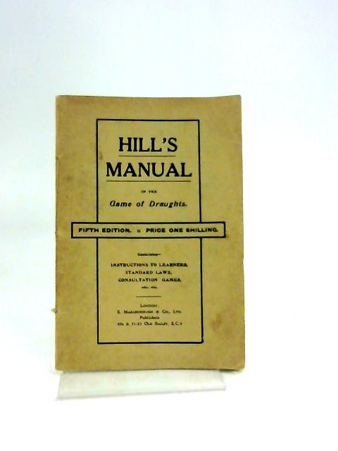 The Game of Draughts. Hill's Pocket Manual, etc - by Hill