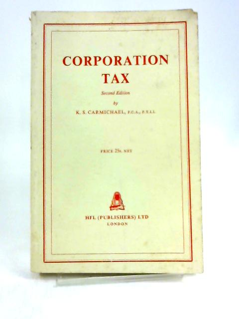 Corporation Tax Second Edtion by K.S. Carmichael