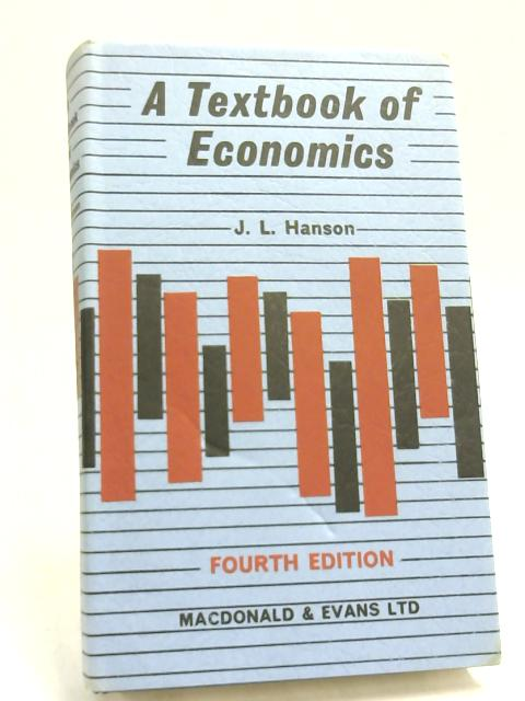 A Textbook of Economics. by J.L Hanson
