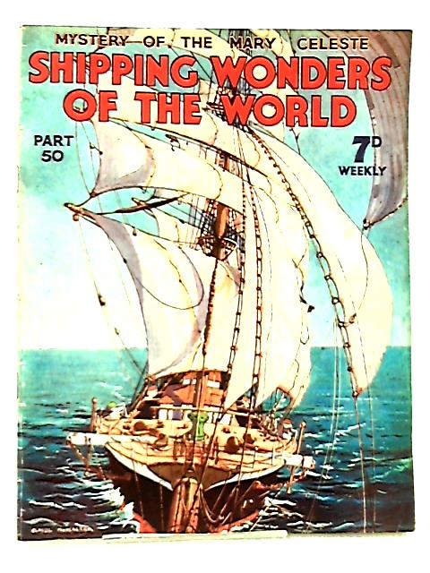 Shipping Wonders of the World Part 50 By Clarence Winchester