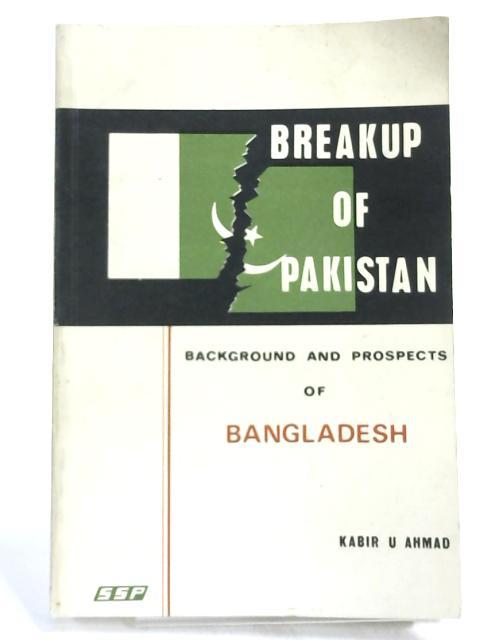 Breakup of Pakistan by Kabir Ahmad