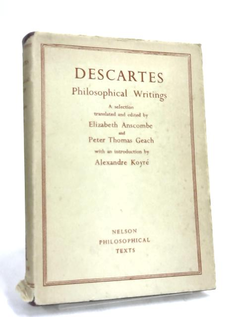 Descartes Philosophical Writings by E. Anscombe,