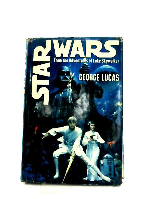 Star Wars: From The Adventures Of Luke Skywalker by George Lucas