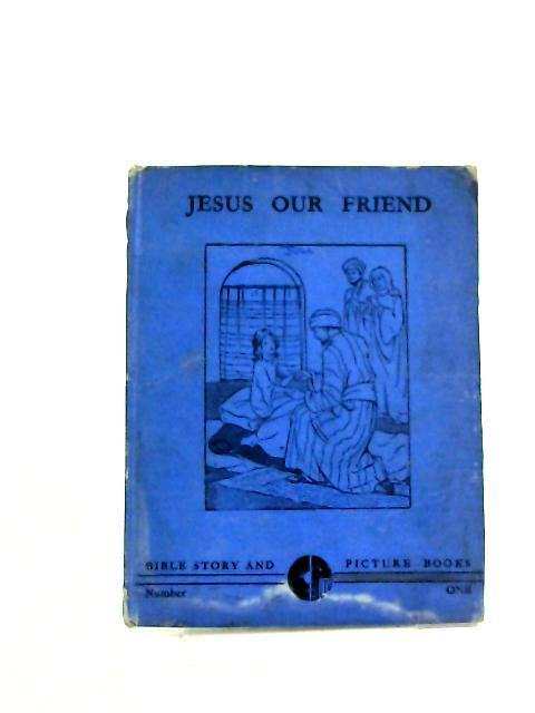Jesus Our Friend - By Bertha C. Krall