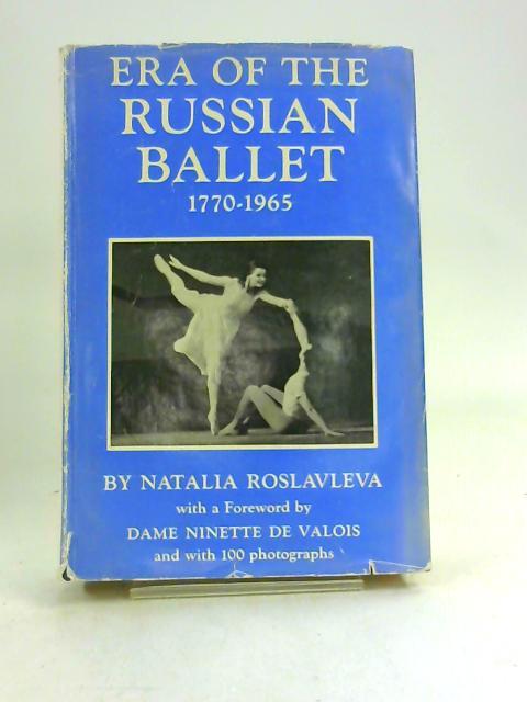 Era of the Russian ballet by Natalia Roslavleva