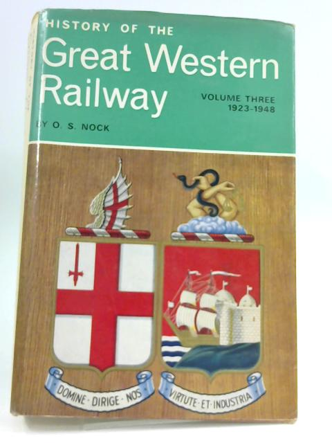 History of the Great Western Railway Volume 3 1923-1948 by Nock, O