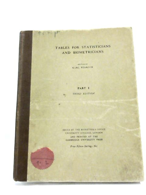Tables for Statisticians and Biometricians Part I by Karl Pearson