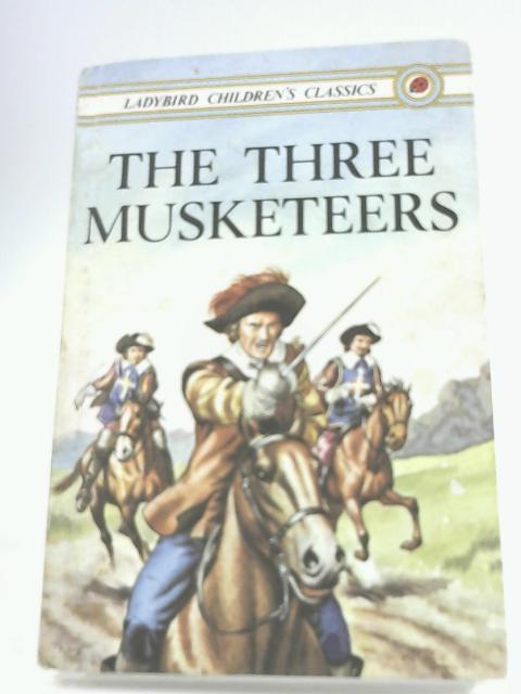 The Three Musketeers (Ladybird Children's Classics) by Dumas, Alexandre