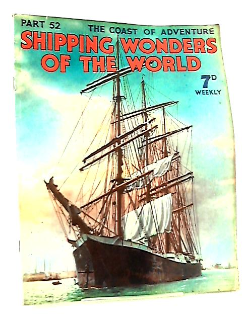 Shipping Wonders of the World Part 52 By Clarence Winchester