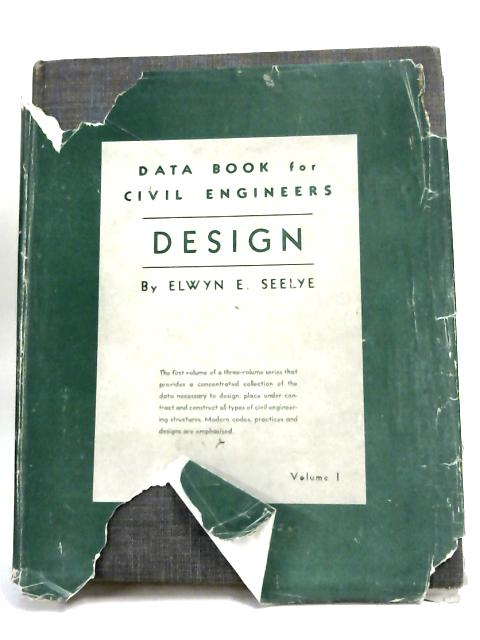 Data Book for Civil Engineers Design by Elwyn E Seelye,