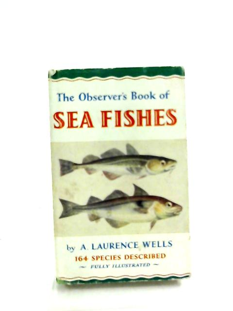 The Observer's Book Of Sea Fishes by A. Laurence Wells
