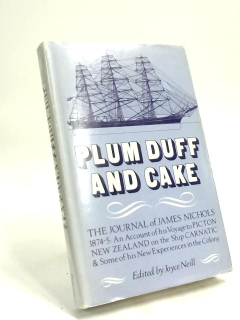 Plum duff and cake: The journal of James Nichols, 1874-5 by James William Nichols