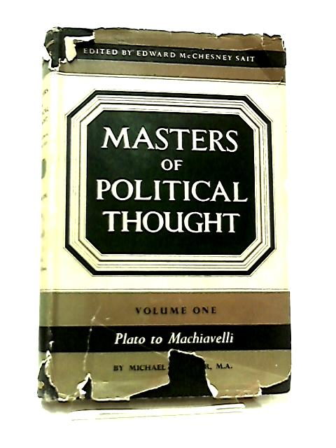 Masters of Political Thought Volume I Plato to Machiavelli by Michael B. Foster