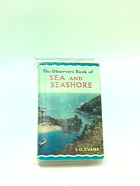 The Observer's Book of Sea and Seashore by I.O. Evans
