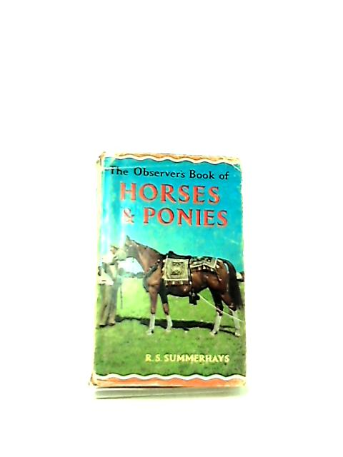 The Observer's Book of Horses and Ponies by R. S. Summerhays