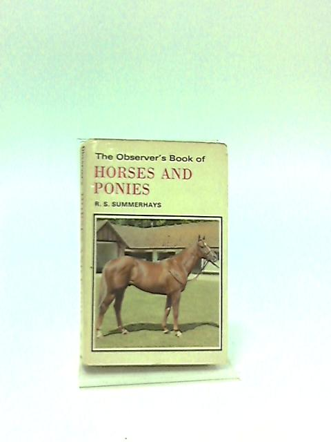 The Observer's Book of Horses and Ponies by R.S. Summerhays