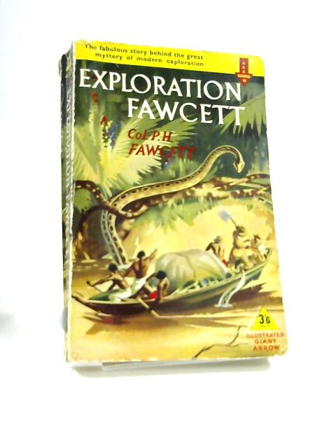 Exploration fawcett by P. H. Fawcett