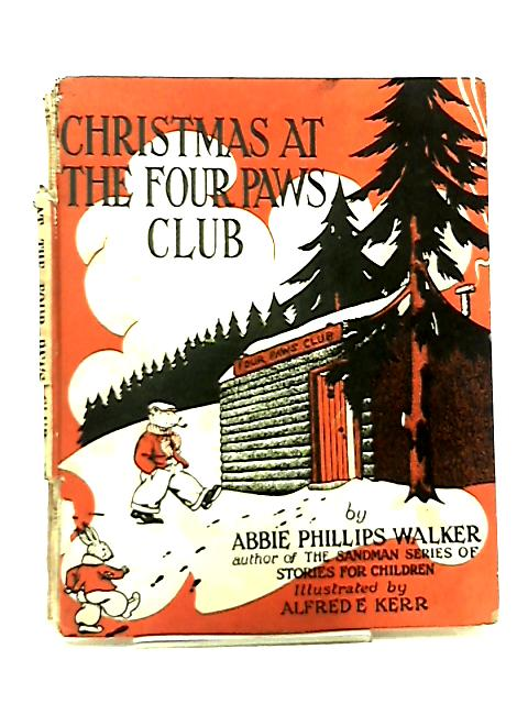 Christmas at the Four-Paws Club by Abbie Phillips Walker