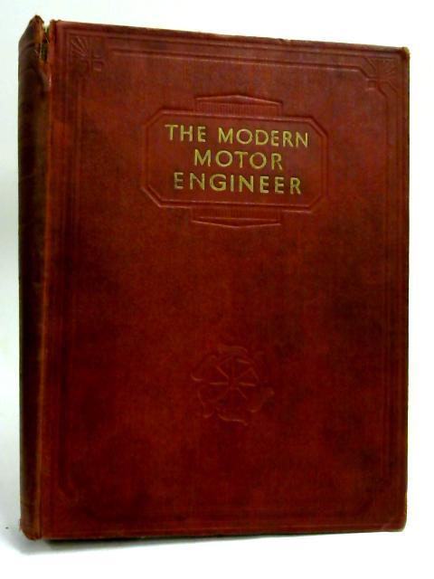 THE MODERN MOTOR ENGINEER VOL 3 by ARTHUR JUDGE