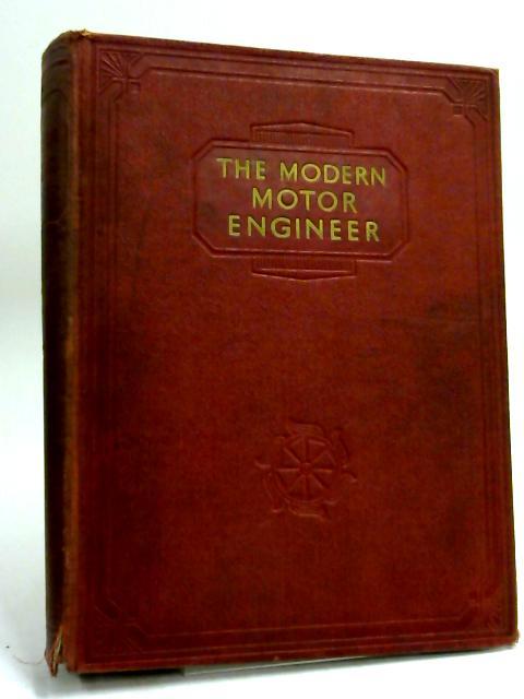 The Modern Motor Engineer: Vol. 2 by Judge, Arthur W.
