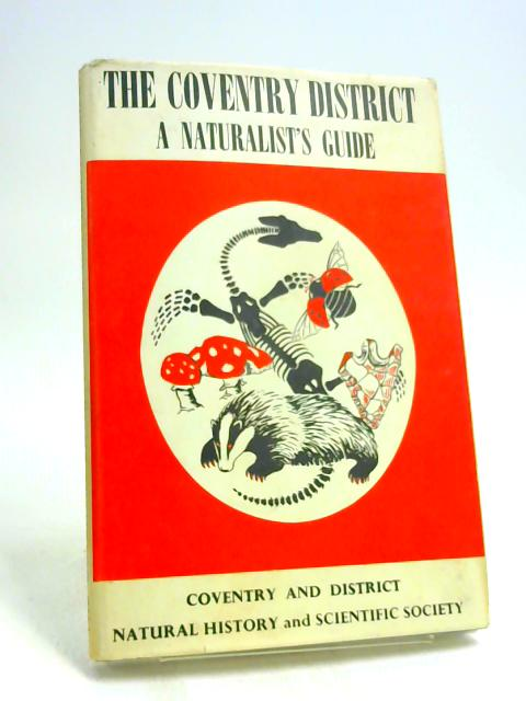 The Coventry District: A Naturalist''s Guide by Dix, H M Hughes, D R