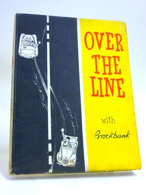 OVER THE LINE by Brockbank,Russell.IllustratedbyRussellBrockbank.