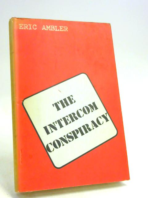 Intercom Conspiracy by Ambler, Eric