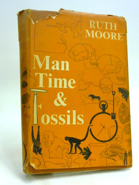 Man, time and fossils: The story of evolution by Moore, Ruth