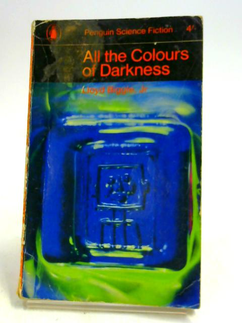 All the Colours of Darkness by Biggle, Lloyd