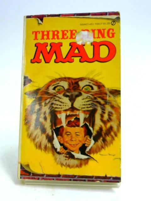 Three Ring Mad by Feldstein, Albert B (Editor)