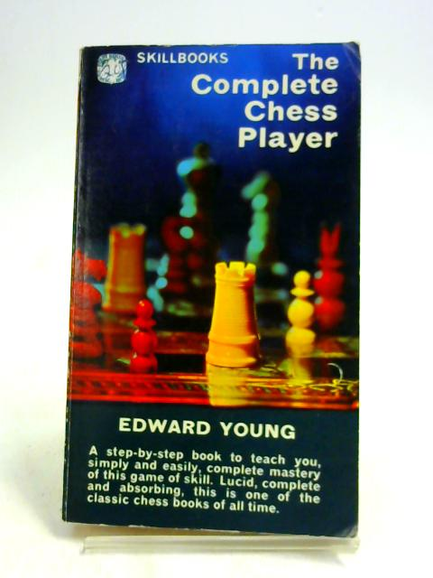 The complete chess player (Four square skillbooks) by Young, Edwards