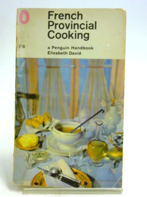 French Provincial Cooking by David, Elizabeth