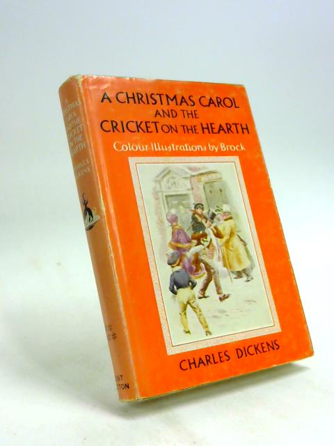 A Christmas Carol And The Cricket On The Hearth by Charles Dickens