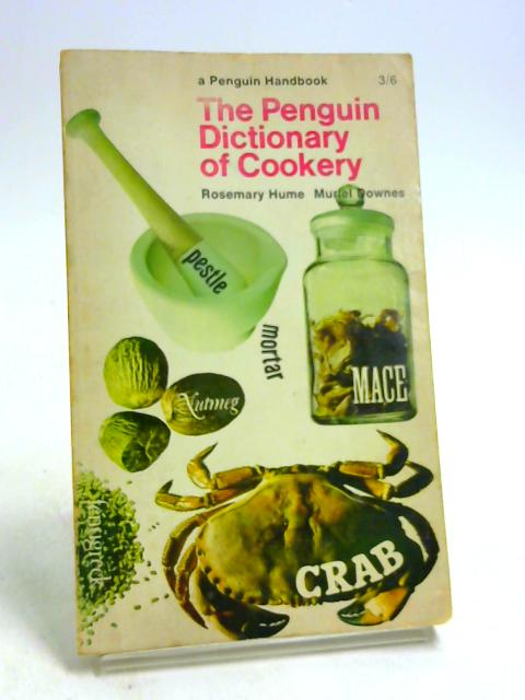 The Penguin Dictionary of Cookery by Rosemary Hume