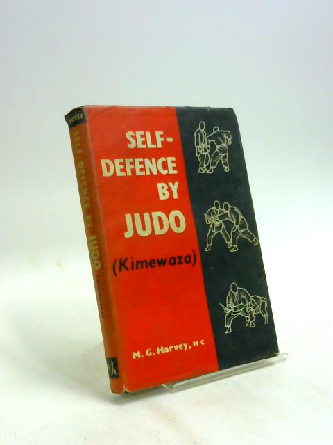 Self-Defence By Judo by M G Harvey