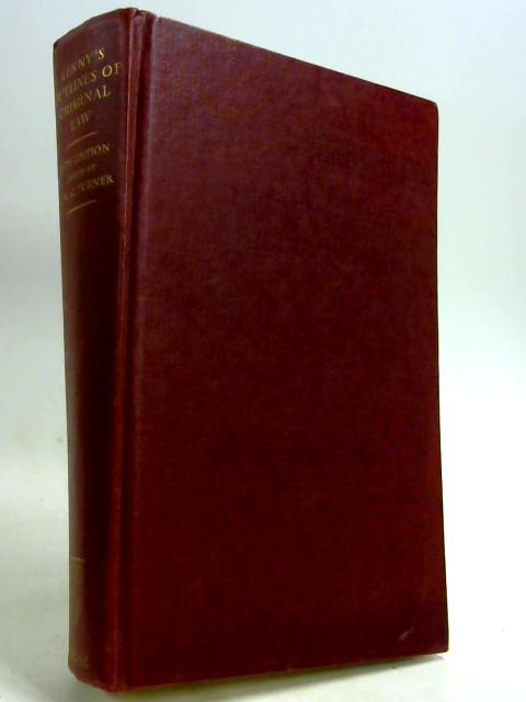 Kenny's Outlines Of Criminal Law. Eighteenth Edition 1962. by J W Turner