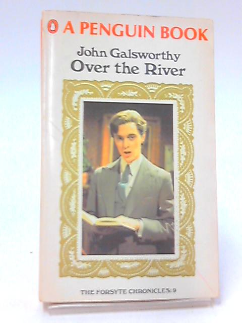 Over the River By Galsworthy, John.
